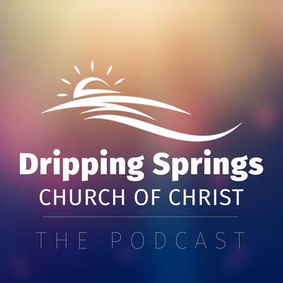 Dripping Springs Church of Christ Sermons
