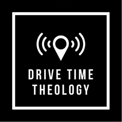 Drive Time Theology