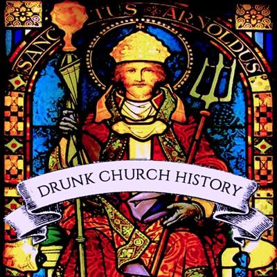 Drunk Church History