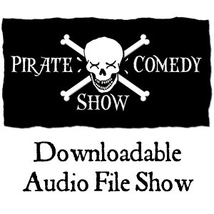 Pirate Comedy Show Downloadable Audio File Show