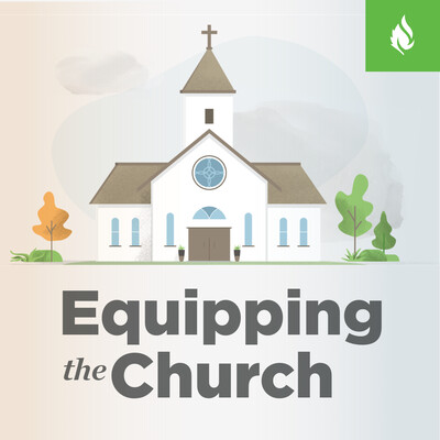 Equipping the Church Podcast