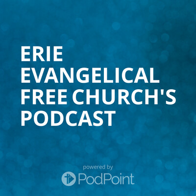 Erie Evangelical Free Church's Podcast