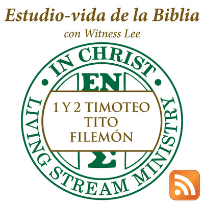 Estudio-vida de 1 y 2 Timoteo, Tito y Filemón con Witness Lee