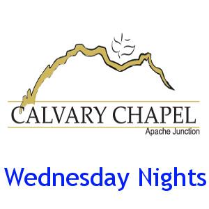 Apache Junction Calvary Chapel Wednesday Nights