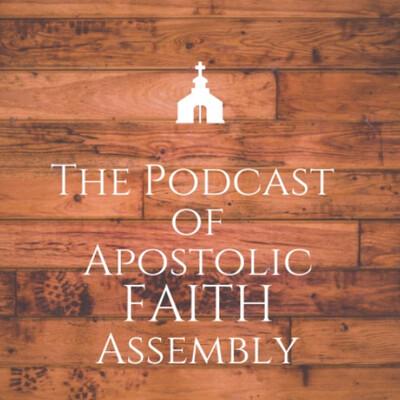 Apostolic Faith Assembly Podcast