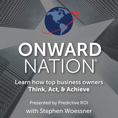 Onward Nation with Stephen Woessner | Interviews with today's top business owners | Careers
