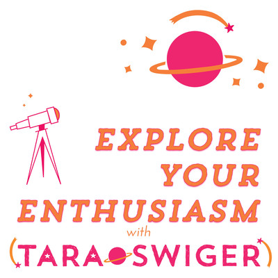 Explore Your Enthusiasm, with Tara Swiger | Craft | Art | Business