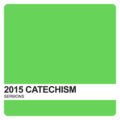 Catechism Sermons 2015 – Covenant United Reformed Church