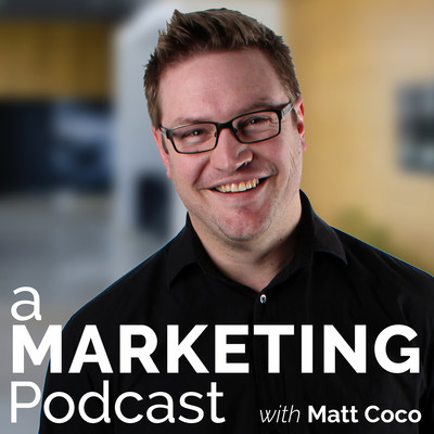 A Marketing Podcast with Matt Coco