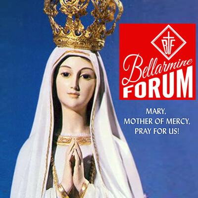 Catholic Devotions from the Bellarmine Forum