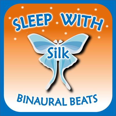 Sleep with Silk: Binaural Beats