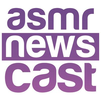 ASMR Newscast