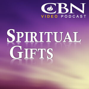 CBN.com - Spiritual Gifts - Audio Podcast