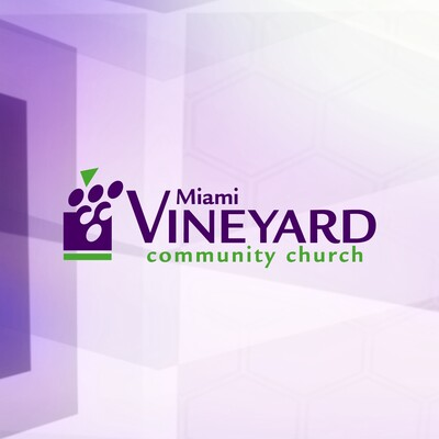 Miami Vineyard Weekend Messages