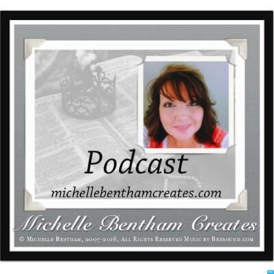 Michelle Bentham Creates Podcast