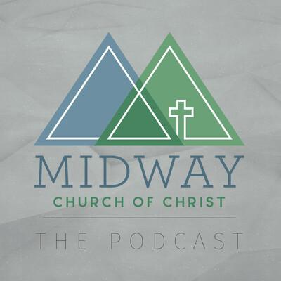 Midway Church of Christ Sermons