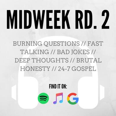 Midweek Round 2