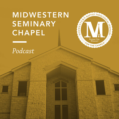 Midwestern Seminary Chapel Podcast