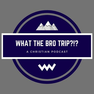 What the Bro Trip?!?
