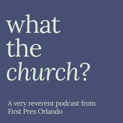 What the Church?