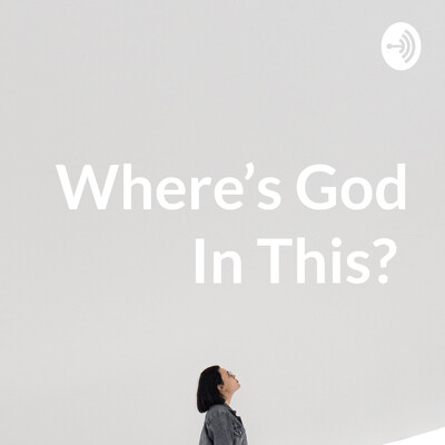 Where's God In This?