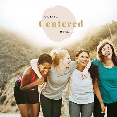 Gospel Centered Health