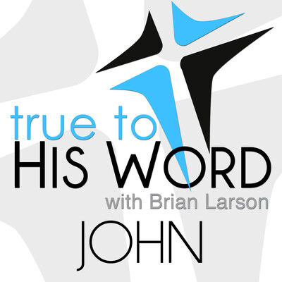 Gospel of John - Verse by Verse with Pastor Brian Larson