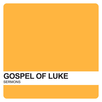 Gospel of Luke Sermons – Covenant United Reformed Church
