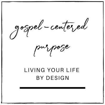 Gospel-Centered Purpose