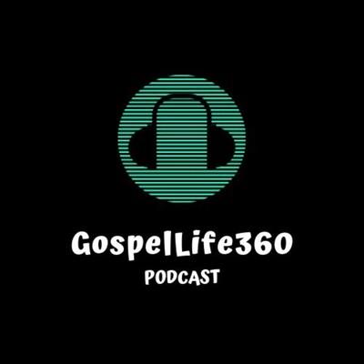 GospelLife360 Podcast