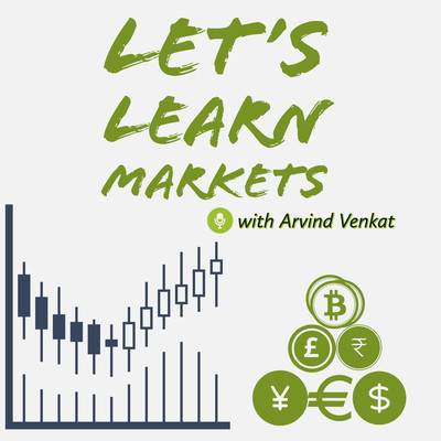 Let's learn Markets with Arvind Venkat