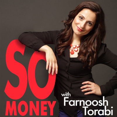 So Money with Farnoosh Torabi - Stories of Personal Finance, Entrepreneurship, Financial Success, and Money Strategy