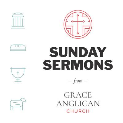 Grace Anglican Sermons