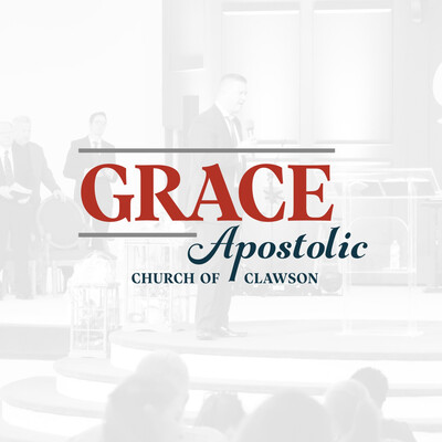 Grace Apostolic Church Sermons