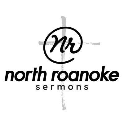 North Roanoke Sermons