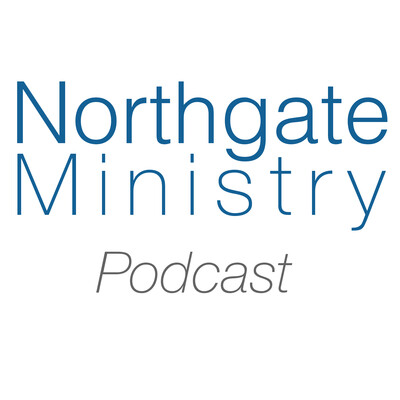 Northgate Ministry Podcast