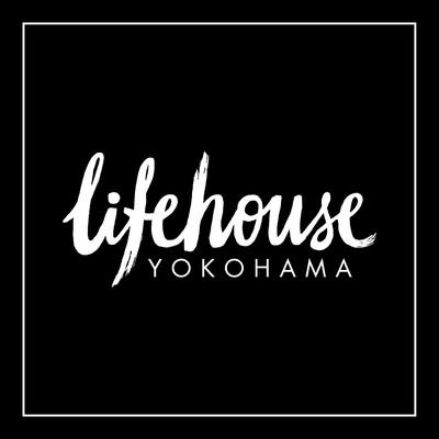 Lifehouse Yokohama ライフハウス インターナショナル 教会 横浜