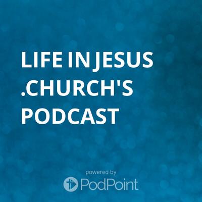 LifeInJesus.church Podcast