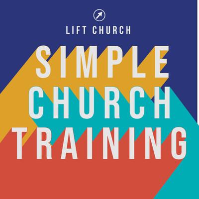 LIFT Church - Simple Church Training
