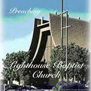 Lighthouse Baptist Church Audio Podcast