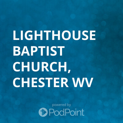 Lighthouse baptist church, chester wv