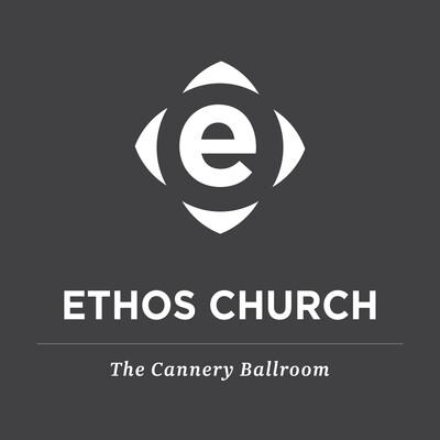 Ethos Church | Cannery