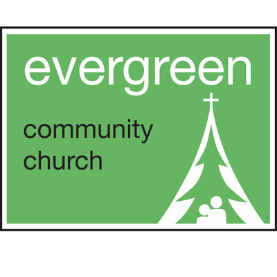 Evergreen Community Church Weekly Message