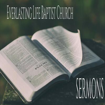 Everlasting Life Baptist Church Sermons - Norman, OK