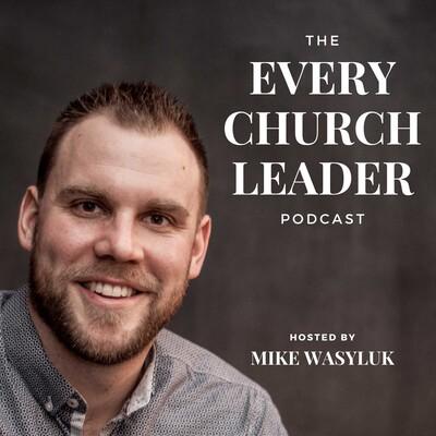 Every Church Leader Podcast