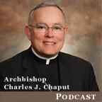 Archbishop Chaput's Homilies