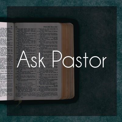 Ask Pastor