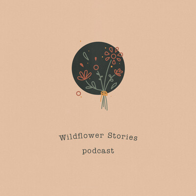 Wildflower Stories Podcast