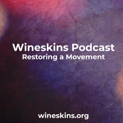 Wineskins Podcast