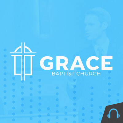 Grace Baptist Church Audio Podcast